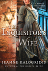 The Inquisitor's Wife: A Novel of Renaissance Spain