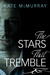 The Stars that Tremble (Stars, #1)