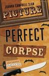 Picture Perfect Corpse (Kiki Lowenstein Scrap-N-Craft Mystery, #6)