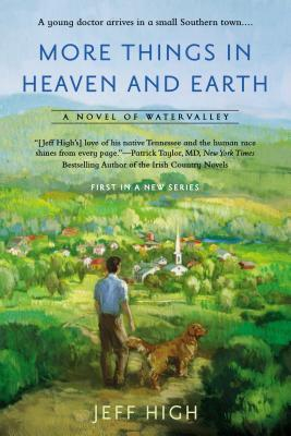 More Things In Heaven and Earth (Watervalley, #1)