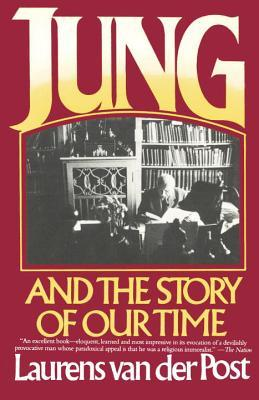 Jung and the Story of Our Time by Laurens van der Post