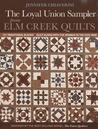 Loyal Union Sampler from ELM Creek Quilts: 121 Traditional Blocks Quilt Along with the Women of the Civil War