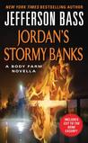 Jordan's Stormy Banks (Body Farm, #7.5)