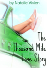 The Thousand Mile Love Story by Natalie Vivien