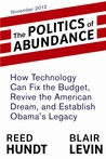 The Politics of Abundance: How Technology Can Fix the Budget, Revive the American Dream, and Establish Obama's Legacy