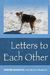 Letters To Each Other