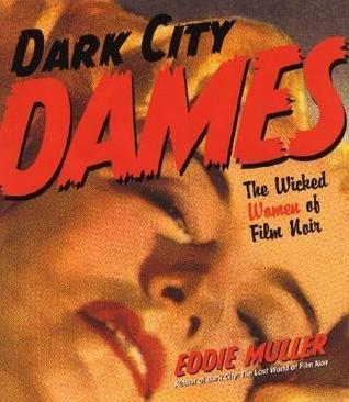 Dark City Dames by Eddie Muller