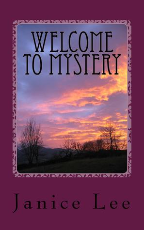 Welcome to Mystery by Janice    Lee