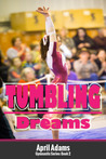 Tumbling Dreams by April Adams