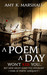 A Poem A Day Won't Kill You ... But Mine Might Leave You Wounded (Stabs at Poetic Adequacy)