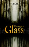 Through a Glass (Through A Glass #1)