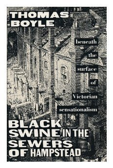 Black Swine in the Sewers of Hampstead by T.C. Boyle