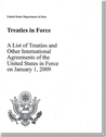 Treaties in Force 2009: A List of Treaties and Other International Agreements in Force on January 1, 2009