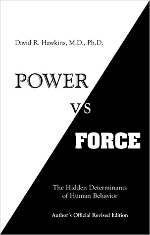 Power Vs Force by David R. Hawkins