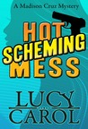 Hot Scheming Mess (Madison Cruz, #1)