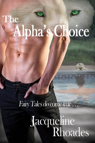 The Alpha's Choice (The Wolvers #2) - Jacqueline Rhoades