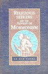 Religious Seekers And The Advent Of Mormonism
