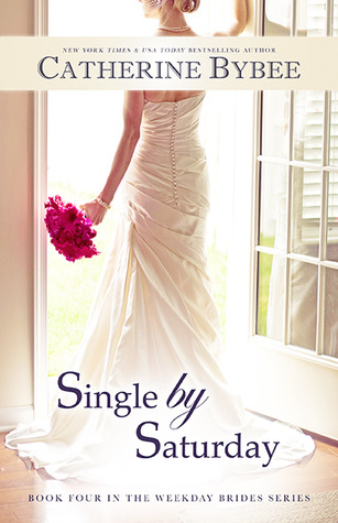 Single by Saturday (The Weekday Brides #4) - Catherine Bybee