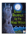 Count Grumpula and the Wood Witch (The Adventures of Count Grumpula, 1)