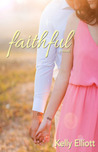 Faithful by Kelly Elliott
