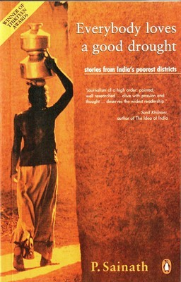 Everybody Loves a Good Drought by P. Sainath