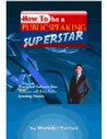 How To Be A Public Speaking Superstar by Ravinder Tulsiani
