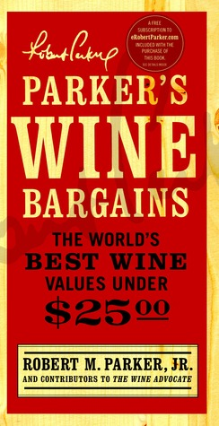 Parker's Wine Bargains by Robert M. Parker Jr.