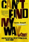 Can't Find My Way Home: America in the Great Stoned Age, 1945-2000