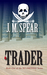Trader by J.M. Spear