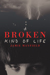 A Broken Kind of Life by Jamie Mayfield