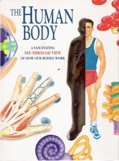 The Human Body Book: A Fascinating See-Through View of How Our Bodies Work