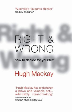 Right And Wrong by Hugh Mackay