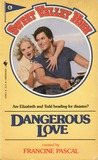 Dangerous Love (Sweet Valley High, #6)
