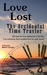 Love Lost - The Accidental Time Traveler by Mark Fouyer