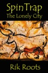 SpinTrap: The Lonely City