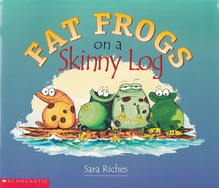Get Fat Frogs on a Skinny Log by Sara Riches PDF