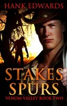 Stakes & Spurs (Venom Valley, #2)