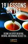 19 Lessons On Tea by 27Press