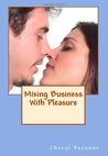 Mixing Business With Pleasure (Love Conquers All #2)
