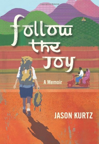 Follow the Joy by Jason Kurtz