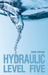 Hydraulic Level Five (Hydraulic Level Five, #1)