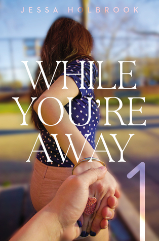 Get While You're Away (While You're Away #1) by Jessa Holbrook PDF