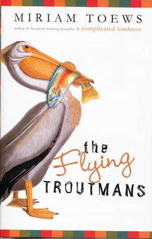 The Flying Troutmans by Miriam Toews