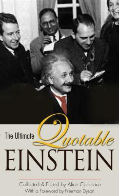 The Ultimate Quotable Einstein by Freeman Dyson