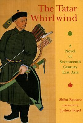 The Tatar Whirlwind: A Novel of Seventeenth-Century East Asia