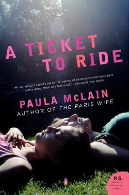 A Ticket to Ride by Paula McLain