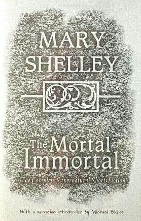 The Mortal Immortal by Mary Shelley