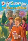 The Castle Crime (A to Z Mysteries Super Edition, #6)