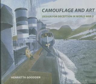 Camouflage and Art  - Design for Deception in World War II: Design for Deception in World War II