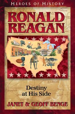 Heroes of History: Ronald Reagan: Destiny at His Side (Heroes of History)